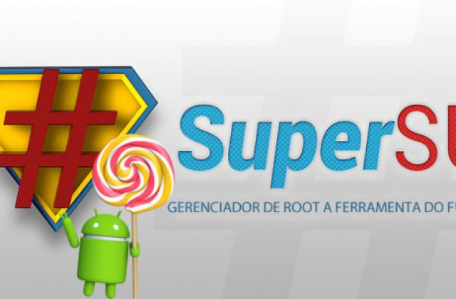 Nova versão do SuperSU permite realizar root no Lollipop