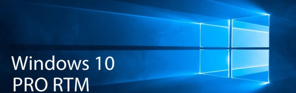 Windows 10 Build 10240 RTM PRO disponível para Download!