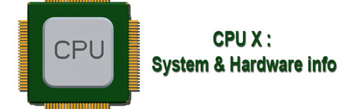 CPU X : System & Hardware info – Android