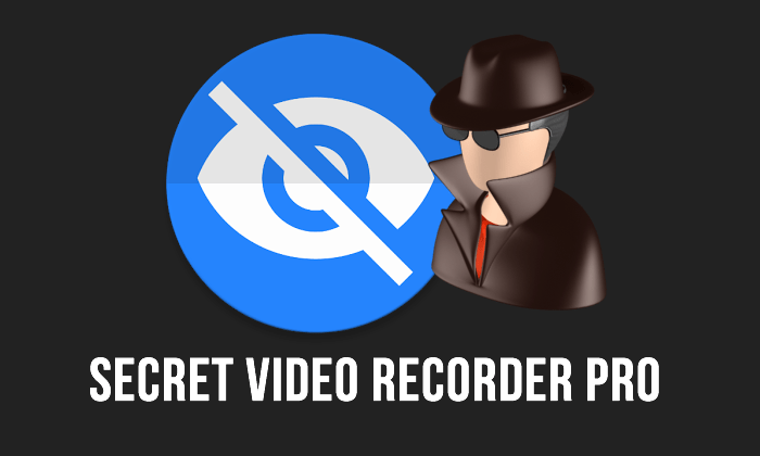 Secret Video Recorder Pro v1.2.3.7