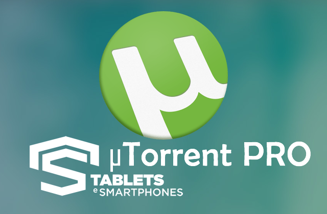 µTorrent PRO v3.41.297 APK – Suporta Android Nougat