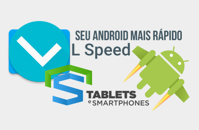 L Speed [ROOT] v1.4.6 Stable – Seu Android mais rápido!
