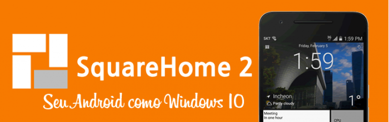 SquareHome 2 Premium v1.7.13 APK – Win 10 style para Android